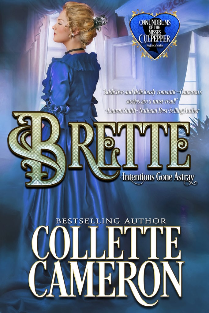 Brette: Intentions Gone Astray  99¢, Conundrums of the Misses Culpepper #3, USA Today Bestselling Author Collette Cameron, Historical Romance Covers, Regency Romance Covers, Historical romance novels, Regency Romances, Sister Series, ebook Sale
