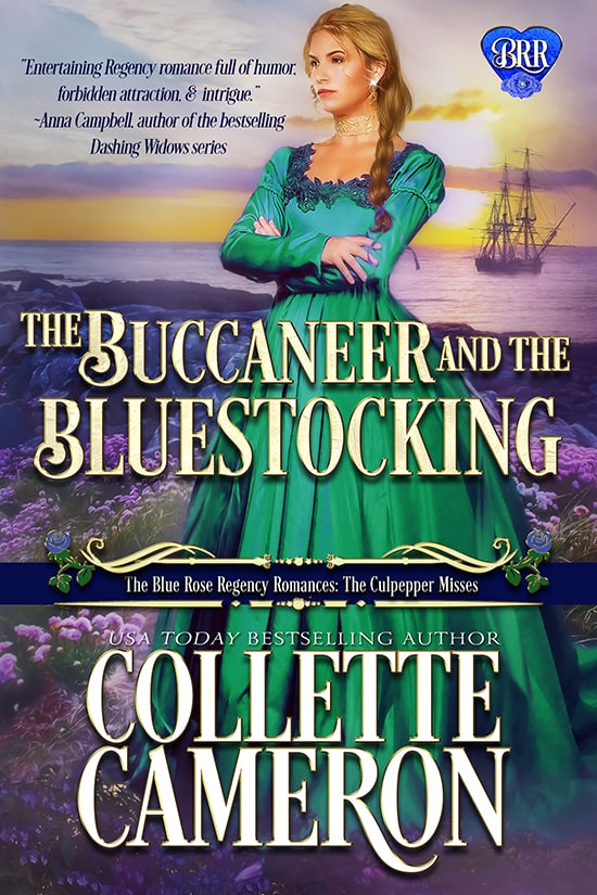 The Buccaneer and the Bluestocking $.99!, Collette Cameron historical romances, Best Regency romance books, Historical romance books to read online, Regency historical romance ebooks, best regency romance novels 2017, Regency England dukes historical romance Kindle, Regency England historical romance Novels, The Blue Rose Regency Romances: The Culpepper Misses Series, USA Today Bestselling Author Collette Cameron, Collette Cameron historical romances, Collette Cameron Regency romances, Collette Cameron romance novels, Collette Cameron Scottish historical romance books, Blue Rose Romance, Bestselling historical romance authors, historical romance novels, Regency romance novels, Highlander romance books, Scottish romance novels, romance novel covers, Bestselling romance novels, Bestselling Regency romances, Bestselling Scottish Romances, Bestselling Highlander romances, Victorian Romances, lords and ladies romance novels, Regency England Dukes romance books, aristocrats and royalty, happily ever after novels, love stories, wallflowers, rakes and rogues, award-winning books, Award-winning author, historical romance audio books, collettecameron.com, The Regency Rose Newsletter, Sweet-to-Spicy Timeless Romance, historical romance meme, romance meme, historical regency romance, historical romance audio books, Regency Romance Audio books, Scottish Romance Audio books