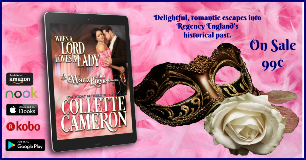 When a Lord Loves a Lady 5-Book Bundle 99¢!When a Lord Loves a Lady, Waltz with a Rogue Series, Collette Cameron, Historical romances, Historical anthology